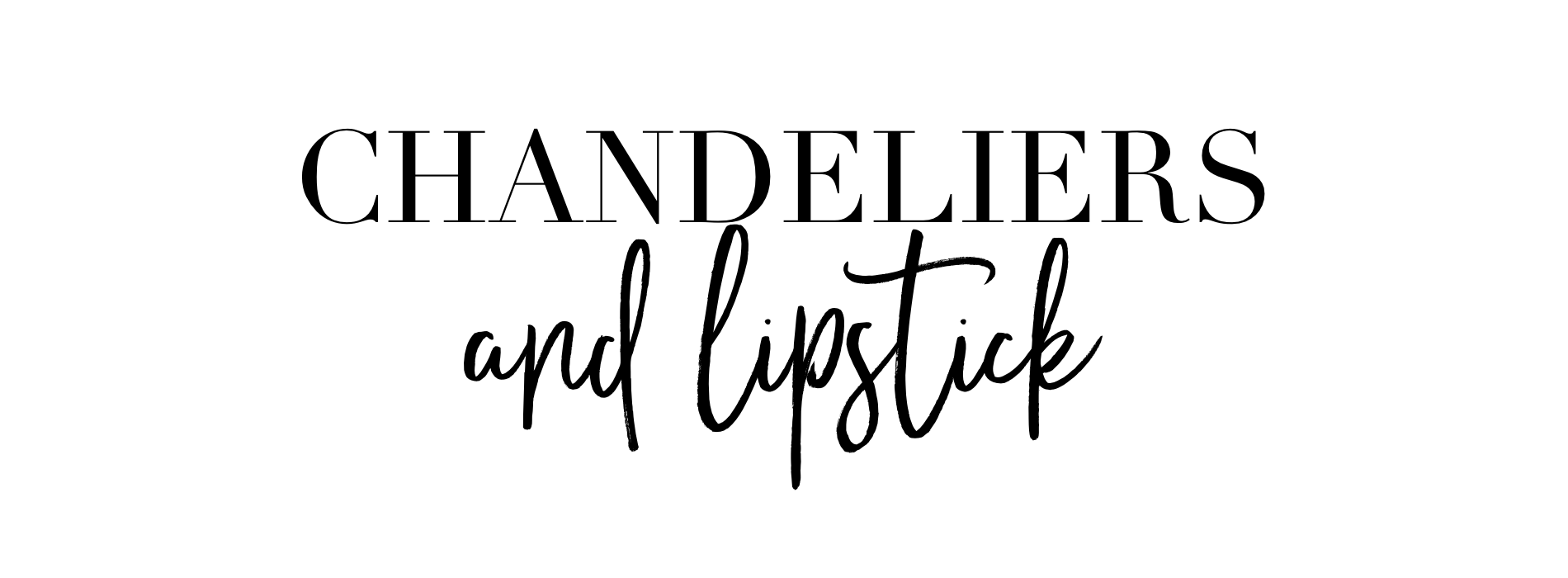 Chandeliers And Lipstick – A Lifestyle and Fashion Blog